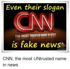 Meme Slogans - even their slogan cnn the mosttrusted namein news is fake news cnn