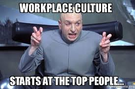 Meme Culture - workplace culture starts at the top people dr evil austin