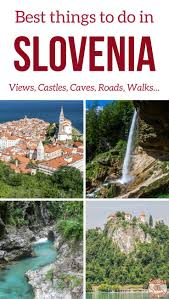 best things to do in best things to do in slovenia 35 inspiring places to see u0026 visit