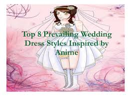 wedding dress anime 8 prevailing wedding dress styles inspired by anime