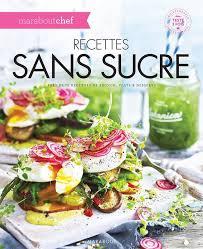 livre de cuisine marabout livre recettes sans sucre collectif marabout cuisine