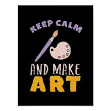 How To Make Keep Calm Memes - keep calm and make art painting picture artist poster