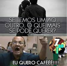 Cafe Meme - eu queroo cafeee meme by cup cake memedroid