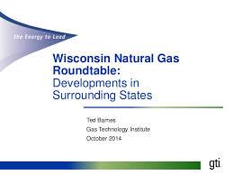 Barnes Inc Madison Wi Natural Gas Roundtable Gti Presentation