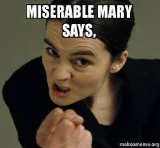 Mary Meme - miserable mary says we ve been losing daylight since 6 22 make