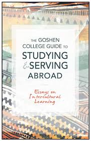 goshen college releases u0027guide to studying and serving abroad