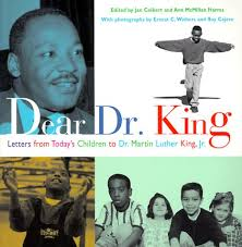 dear dr king letters from today u0027s children to dr martin luther