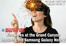 Galaxy Note Meme - m glad i kept my galaxy note 7 would post thi fireworks at the