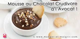 cuisine crudivore mousse au chocolat crudivore à l avocat manger et maigrir