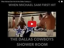 Michael Sam Meme - when michael sam first hit the dallas cowboys shower room that s
