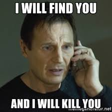 Taken Meme - liam neeson taken i will find you quote misfits 1 06 vice