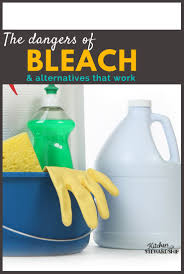 bleach the dangers of bleach u0026 alternatives that disinfect effectively