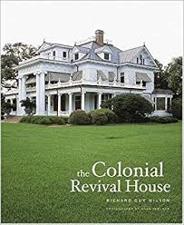 revival house the colonial revival house noah sheldon richard wilson noah