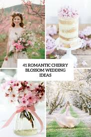 Cherry Blossom Decoration Ideas 41 Romantic Cherry Blossom Wedding Ideas Decor Advisor