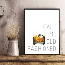 old fashioned home decor call me old fashioned print old fashioned cocktail wall art