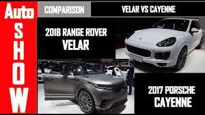 detroit auto show 2018 range rover velar vs 2017 porshce cayenne