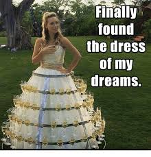 Dress Meme - found the dress of my dreams meme on me me
