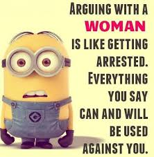 Meme Minion - arguing with a woman funny memes pinterest woman humor and