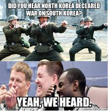 North Korea South Korea Meme - nationstates view topic north korea might go to war with us