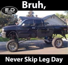 Diesel Truck Memes - engineered diesel meme cencal never skip leg day cencal