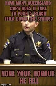 Queensland Memes - police officer testifying meme imgflip