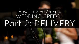 how to give a great wedding speech or toast speech delivery tips