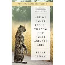 are we smart enough to know how smart animals are by frans de waal