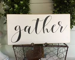 gather gather wood sign wooden sign farmhouse sign home