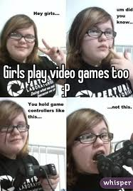 Girls Playing Video Games Meme - play video games too p
