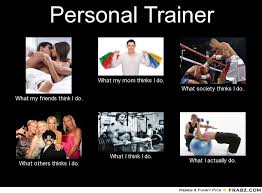Meme Generator What I Really Do - memes personal trainer image memes at relatably com