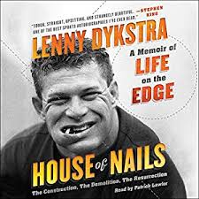 Lenny Dykstra Talks Steroid Usage I Started Because I - com house of nails a memoir of life on the edge audible