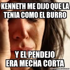 Kenneth Meme - meme problems kenneth me dijo que la tenia como el burro y el