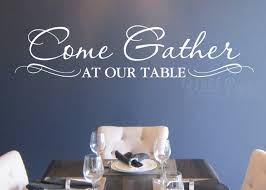 dining room decals come gather at our table wall decal vinyl kitchen dining room