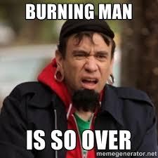 Man Memes - 10 brilliant burning man memes everfest