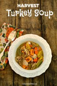 day after thanksgiving turkey carcass soup harvest turkey soup toot sweet 4 two