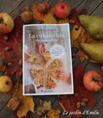 cuisine au quotidien la cuisine bio du quotidien le jardin d emilie