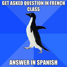 French Memes - get asked question in french class answer in spanish create meme