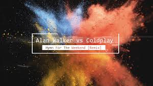 download mp3 dj alan walker alan walker vs coldplay hymn for the weekend remix youtube