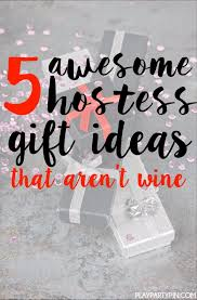 christmas hostess gifts five awesome hostess gifts that aren t wine from www playpartypin