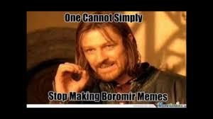 Boromir Memes - fandomfriday 11 funny lotr memes