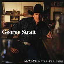 always never the same george strait album