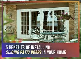 5 Patio Door 5 Benefits Of Installing Sliding Patio Doors In Your Home
