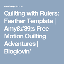 quilting with rulers feather template amy u0027s free motion quilting