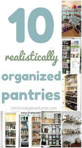 10 realistically organized pantries christinas adventures