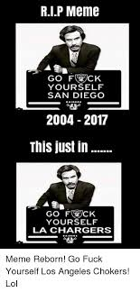 Raiders Chargers Meme - rip meme go f ck yourself san diego raiders 2004 2017 this just in