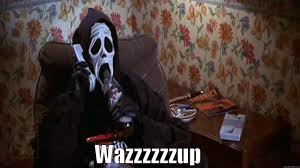 Scream Wazzup Meme - remember that one whassup know your meme