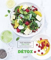 bon livre de cuisine livre de recettes detox collection fait maison bon et sain hachette