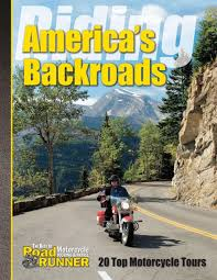 America Rides Maps by Riding America U0027s Backroads 20 Top Motorcycle Tours Roadrunner