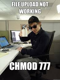 Upload Image Meme - file upload not working chmod 777 scumbag programmer quickmeme