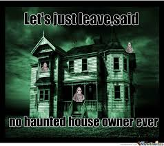 Haunted House Meme - haunted house owners by mada madalin 391 meme center